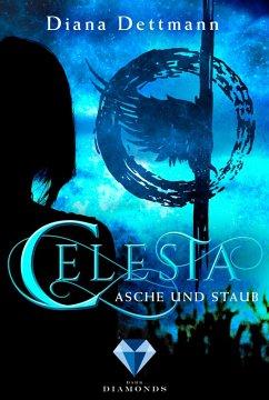 Asche und Staub / Celesta Bd.1 (eBook, ePUB) - Dettmann, Diana