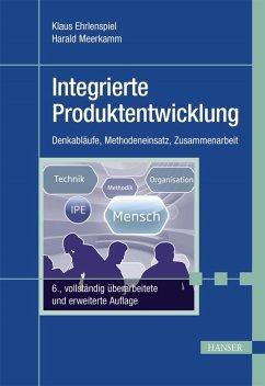 Integrierte Produktentwicklung (eBook, ePUB) - Ehrlenspiel, Klaus; Meerkamm, Harald