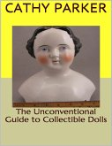 The Unconventional Guide to Collectible Dolls (eBook, ePUB)