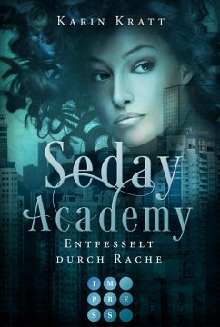 Entfesselt durch Rache (Seday Academy 5) Karin Kratt Author