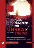 Spiele entwickeln mit Unreal Engine 4 (eBook, PDF)