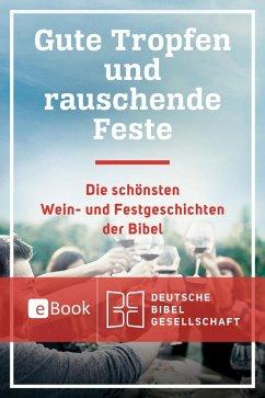 Gute Tropfen und rauschende Feste (eBook, ePUB) - Voss, Florian