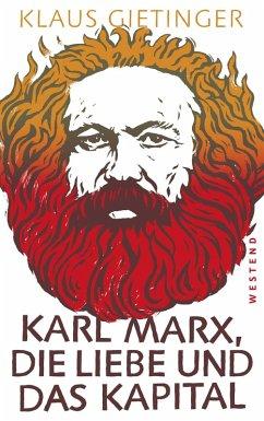 Karl Marx, die Liebe und das Kapital (eBook, ePUB) - Gietinger, Klaus