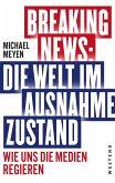 Breaking News - Die Welt im Ausnahmezustand (eBook, ePUB)