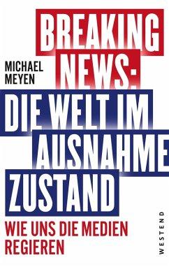 Breaking News - Die Welt im Ausnahmezustand (eBook, ePUB) - Meyen, Michael