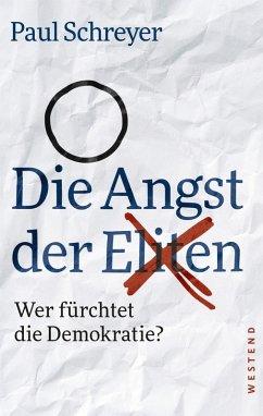 Die Angst der Eliten (eBook, ePUB) - Schreyer, Paul