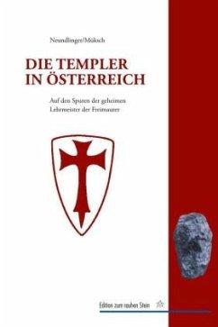 Die Templer in Österreich - Neundlinger, Ferdinand; Müksch, Manfred