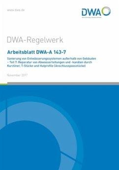 Arbeitsblatt DWA-A 143-7 Sanierung von Entwässe...