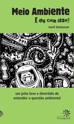 Meio ambiente: e eu com isso? (eBook, ePUB) - Bensusan, Nurit