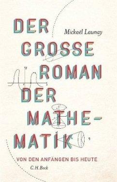 Der große Roman der Mathematik - Launay, Mickaël