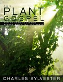 The Plant Gospel - How to Grow Something Before Which You Can Kneel (eBook, ePUB)