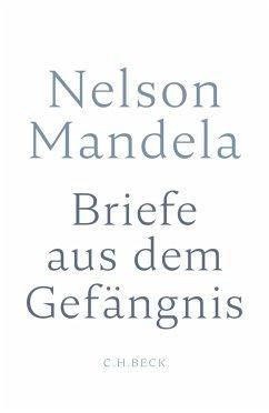 Briefe aus dem Gefängnis - Mandela, Nelson