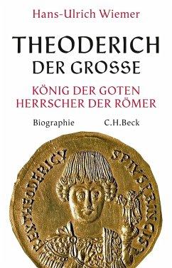 Theoderich der Große - Wiemer, Hans-Ulrich