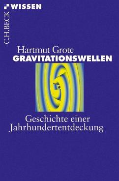 Gravitationswellen - Grote, Hartmut