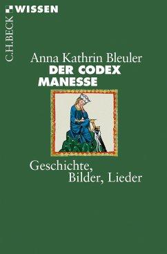 Der Codex Manesse - Bleuler, Anna-Kathrin