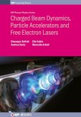 Charged Beam Dynamics, Particle Accelerators and Free Electron Lasers (eBook, ePUB)