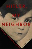 Hitler, My Neighbor (eBook, ePUB)