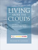Living Above the Clouds: A Collection of Extreme Adventurous Short Stories (eBook, ePUB)