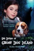 The Legend of Ghost Dog Island (eBook, ePUB)