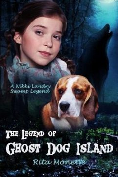 The Legend of Ghost Dog Island (eBook, ePUB) - Monette, Rita