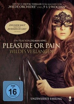 Pleasure or Pain - Wildes Verlangen