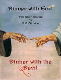Dinner with God - Dinner with the Devil (eBook, ePUB)