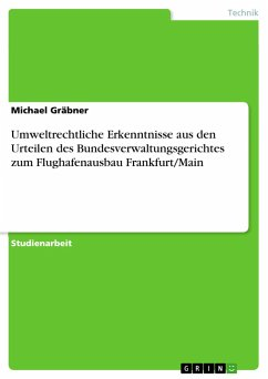 Umweltrechtliche Erkenntnisse aus den Urteilen des Bundesverwaltungsgerichtes zum Flughafenausbau Frankfurt/Main