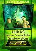 Lukas und das Geheimnis des Geisterwaldes