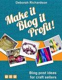 Make It, Blog It, Profit! - Blog Post Ideas for Craft Sellers (eBook, ePUB)