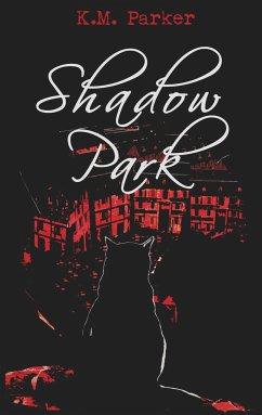 Shadow Park - Parker, K. M.