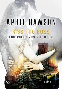 Kiss the Boss - Eine Chefin zum Verlieben / The Boss Bd.4 - Dawson, April