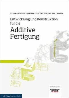 Entwicklung und Konstruktion für die Additive F...