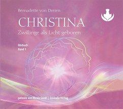 Christina - Zwillinge als Licht geboren, 2 MP3-CDs - Dreien, Bernadette von
