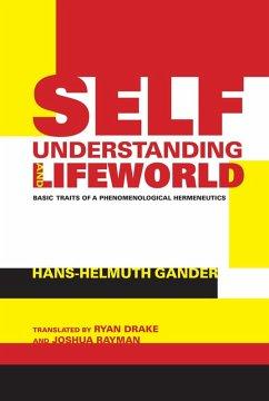 Self-Understanding and Lifeworld (eBook, ePUB) - Gander, Hans-Helmuth