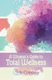 A Woman's Guide to Total Wellness (eBook, ePUB)