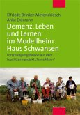 Demenz: Leben und Lernen im Modellheim Haus Schwansen (Mängelexemplar)