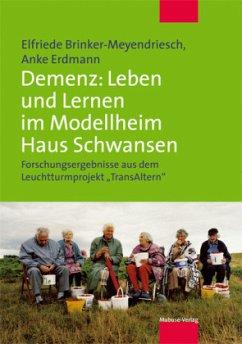 Demenz: Lernkultur und Versorgung im Modellheim Haus Schwansen (Mängelexemplar) - Brinker-Meyendriesch, Elfriede;Erdmann, Anke