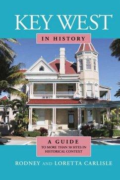 Key West in History (eBook, ePUB) - Carlisle, Rodney; Carlisle, Loretta