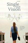 Single mit Vision (eBook, ePUB)