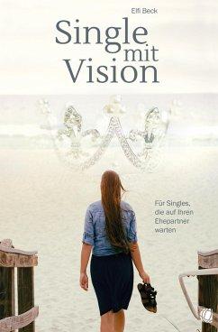 Single mit Vision (eBook, ePUB) - Beck, Elfi