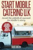 Start Mobile Catering UK: Avoid the pitfalls & succeed. An insider's story (eBook, ePUB)