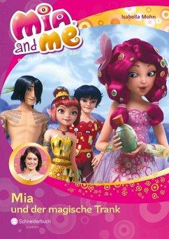 Mia und der magische Trank / Mia and me Bd.25 (...