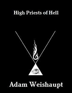 High Priests of Hell (eBook, ePUB) - Weishaupt, Adam