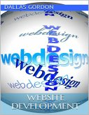 Website Development: The Go to Guide for Developing Money Making Websites (eBook, ePUB)