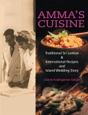 Amma's Cuisine: Traditional Sri Lankan & International Recipes and Island Wedding Story (eBook, ePUB)