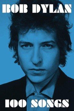 100 Songs (eBook, ePUB) - Dylan, Bob
