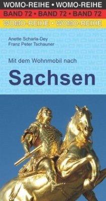 Mit dem Wohnmobil nach Sachsen - Scharla-Dey, Anette; Tschauner, Franz P.