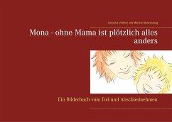 Mona - ohne Mama ist plötzlich alles anders - Vollmer, Veronika; Blankenburg, Martine