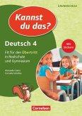 Kannst du das? - Neubearbeitung. 4. Jahrgangsstufe - Deutsch: Fit für den Übertritt in Realschule und Gymnasium. Übungsheft