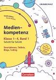 Medienkompetenz Klasse 1-4, Bd. 1 - Smartphone, Tablets, Blogs, Coding
